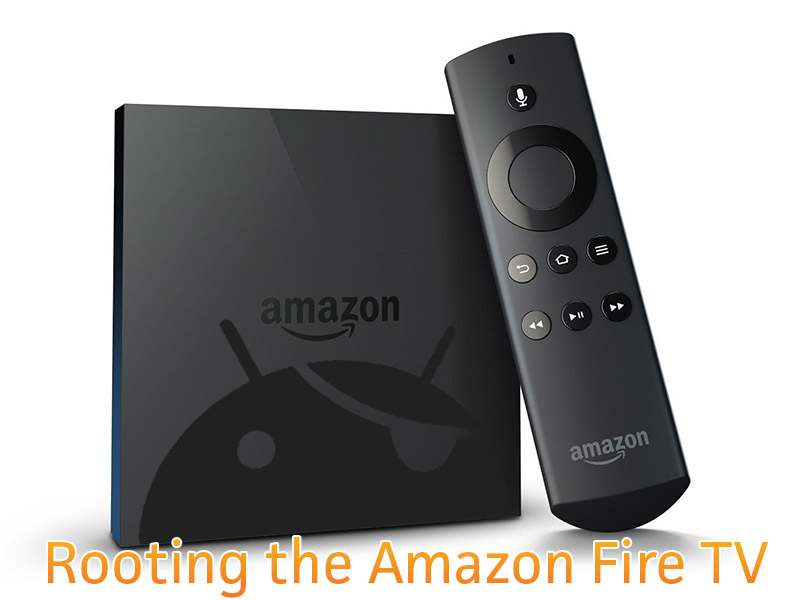 How to Root the Amazon Fire TV | AFTVnews
